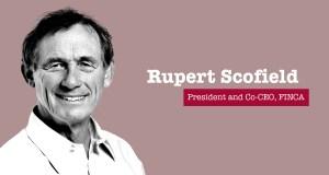 Rupert Scofield - President, FINCA