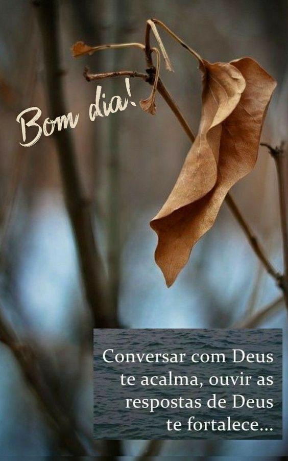 Acorde e converse com Deus pois ele te dará forças para continuar