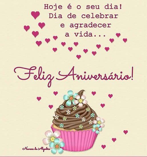 Hoje é o seu dia! dia de celebrar e agradecer a vida... feliz aniversário!