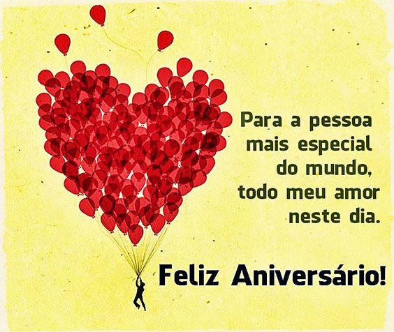 para a pessoa mais especial do mundo, todo meu amor neste dia. feliz aniversário!