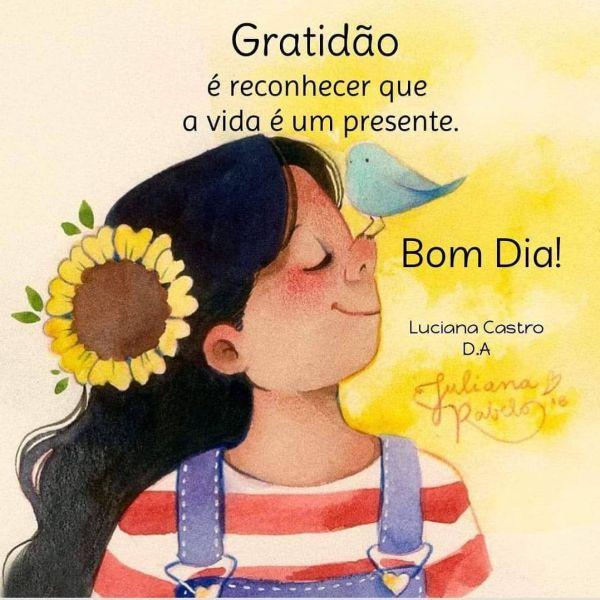 Bom dia reconheça que a vida é um presente