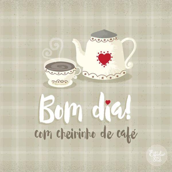 Tenha um bom dia com o cheirinho de café.