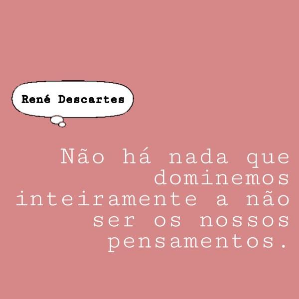 Famosa citação do René Descartes.