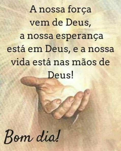 Bom dia, tudo está nas mãos de Deus