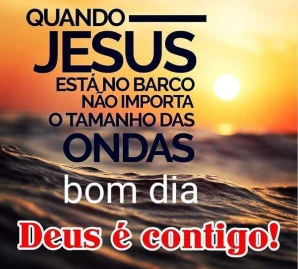 Deus é contigo, bom dia!