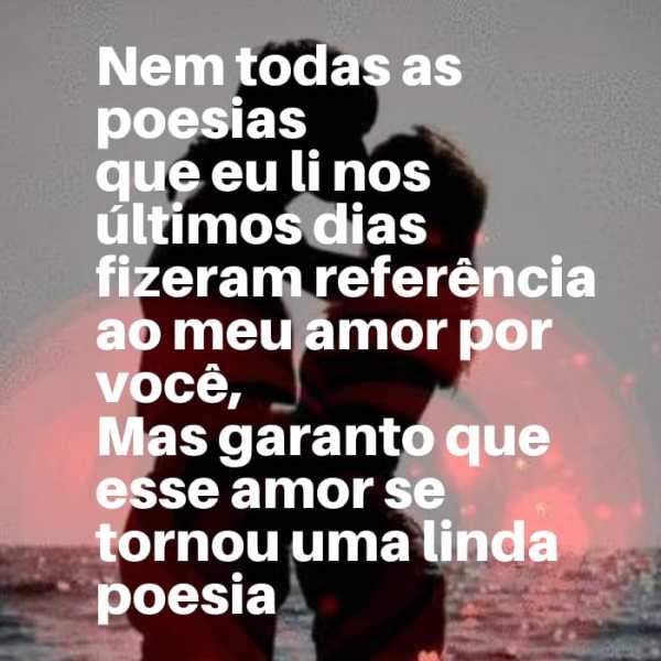 Que as poesias te façam lembrar sempre que meu será eterno