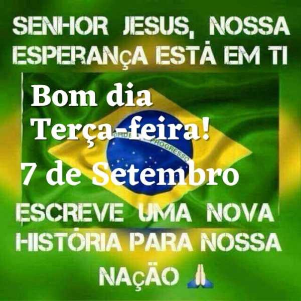 Bom dia terça-feira 7 de setembro com o Senhor Jesus!