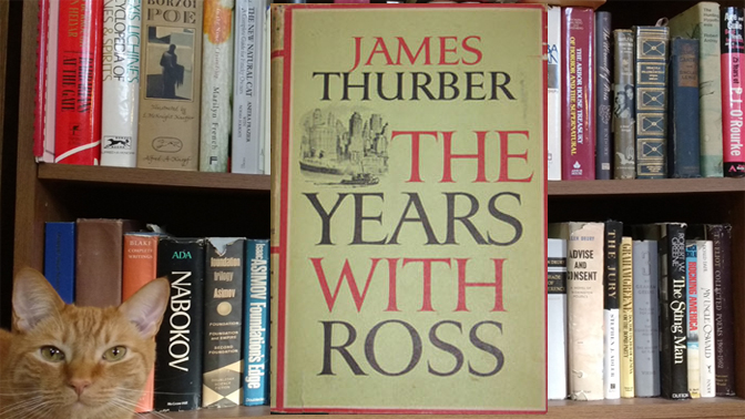 Worth Reading: The Years with Ross by James Thurber