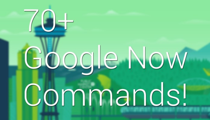 List Of 70+ Cool Google Now Voice Commands, You Probably Don't Know