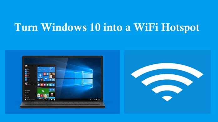 How To Turn Windows 10 PC Into WiFi Hotspot