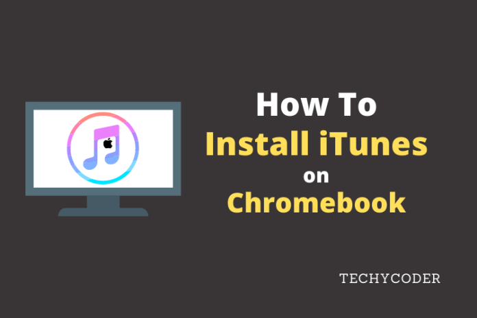itunes for chromebook ,can you get itunes on chromebook, itunes on chromebook, how to install itunes on chromebook,