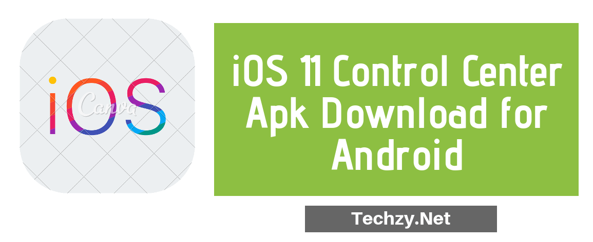 iOS 11 Control Center Apk Download for Android - Techzy
