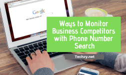 Ways to Monitor Your Business Competitors with Phone Number Search