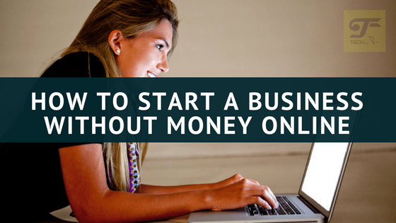 How to start a business without money online