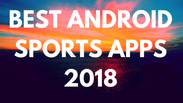 Best Android Sports Apps 2018
