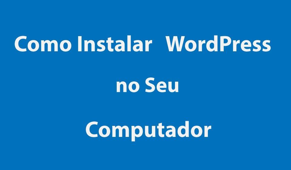 instalar wordpress no seu computador
