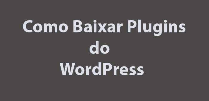 Como Baixar Plugins do WordPress