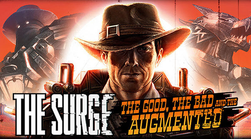 The Surge - The Good, the Bad, and the Augmented