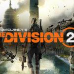 Lançamento de jogos Março de 2019 | The Division 2