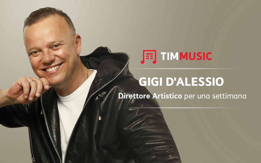 Gigi D'Alessio, in esclusiva per TIMMUSIC, Direttore Artistico per una settimana
