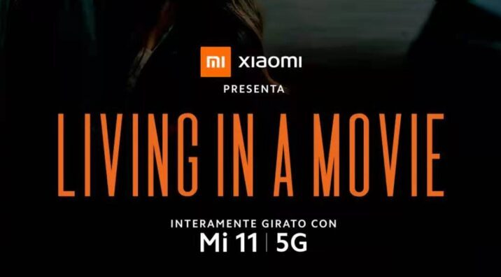 LIVING IN A MOVIE, il film girato con uno Xiaomi Mi 11 5G