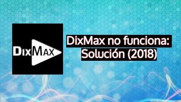 dixmax no funciona 2018