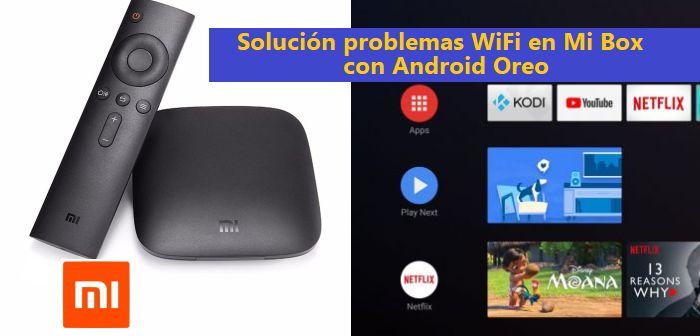 solucion problemas wifi en mi box android oreo