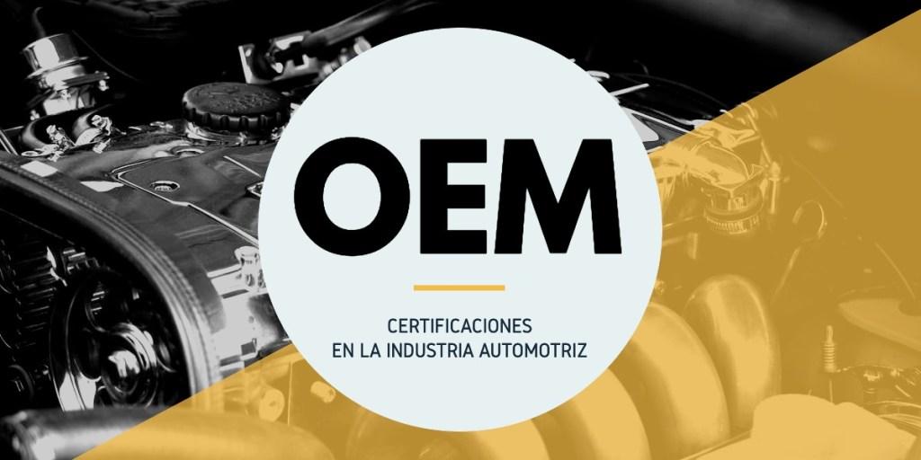 Certificaciones en la industria automotriz para proveedores de OEM