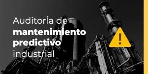 Auditoría de mantenimiento predictivo industrial