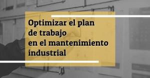 Plan de trabajo en el mantenimiento industrial