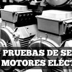 Pruebas de servicio en motores eléctricos