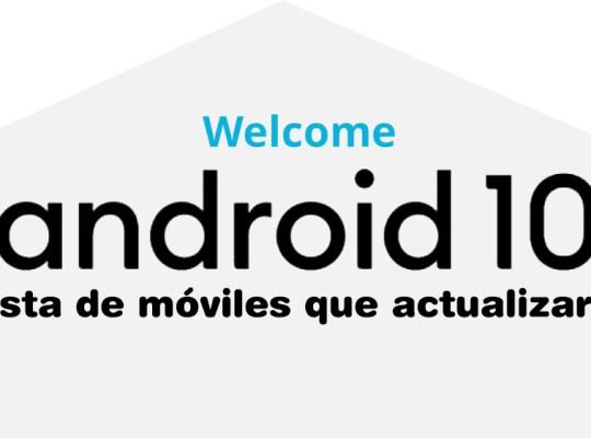 Android 10 Lista de dispositivos que actualizaran