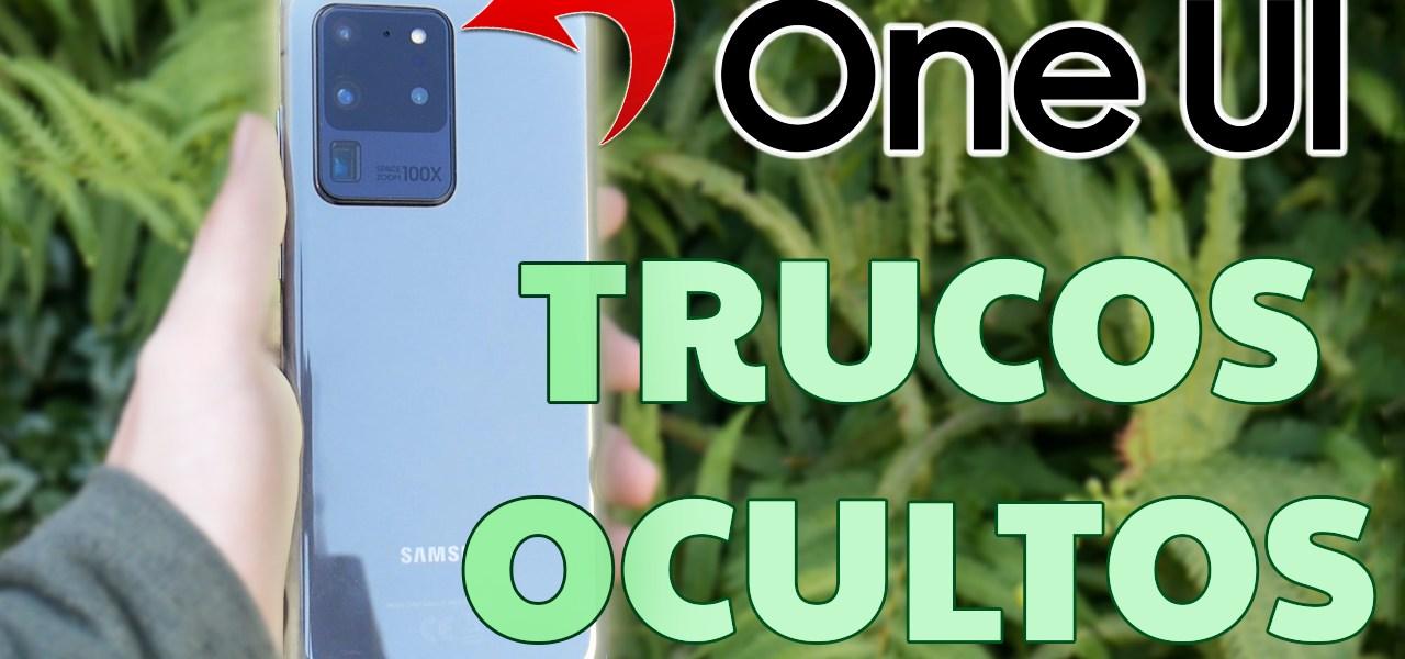 One UI Samsung Galaxy S20 Ultra 5G trucos ocultos tips consejos