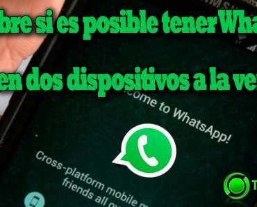 Descubre si es posible tener WhatsApp en dos dispositivos a la vez