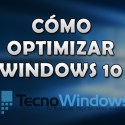 Cómo optimizar Windows 10 al máximo