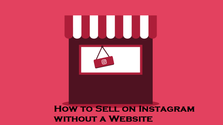 How to Sell on Instagram without a Website