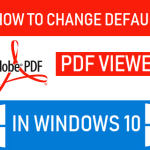How to Change Default PDF Viewer in Windows 10 | Set Adobe as Default Pdf Reader