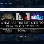What Are the Best Sites To Download TV Series