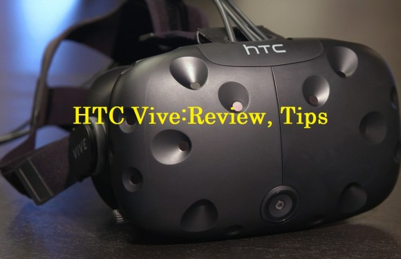 HTC Vive Review – Everything You Need To Know