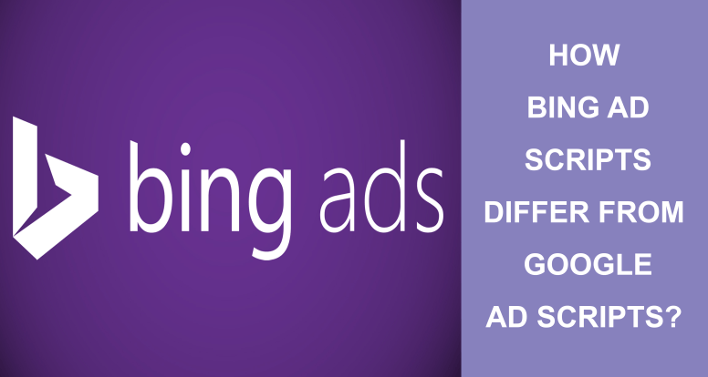 How Bing Ad Scripts Differ From Google Ad Scripts