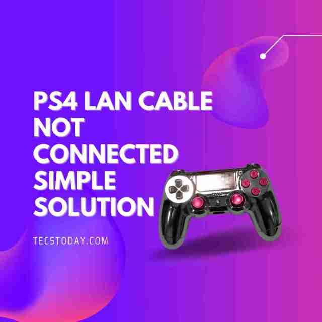 PS4 Lan Cable Not Connected
