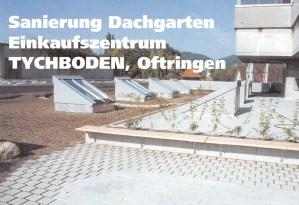 Sanierung Dachgarten Einkaufszentrum Tychboden, Oftringen
