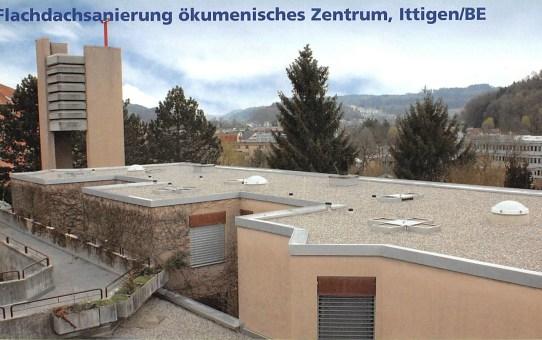 Bern mit Vorwärtsstrategie: Flachdachsanierung ökumenisches Zentrum, Ittigen (BE)