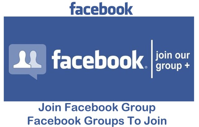 Join Facebook Group - Facebook Groups To Join