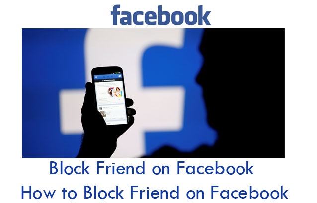 Block Friend on Facebook - How to Block Friend on Facebook