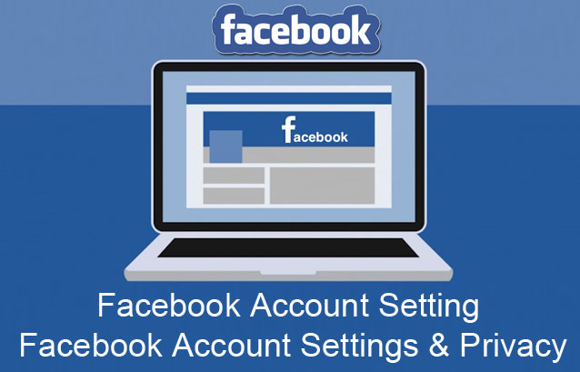 Facebook Account Setting Menu - Facebook Account Settings & Privacy