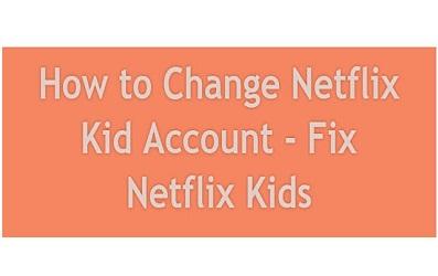 Netflix Kid Account