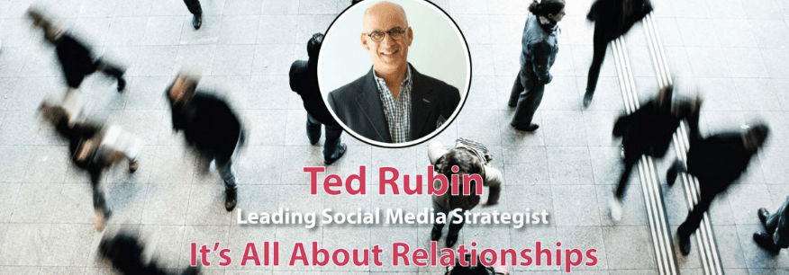 """It's All About Relationships!"" An Interview with Ted Rubin ~via @mentionlytics"