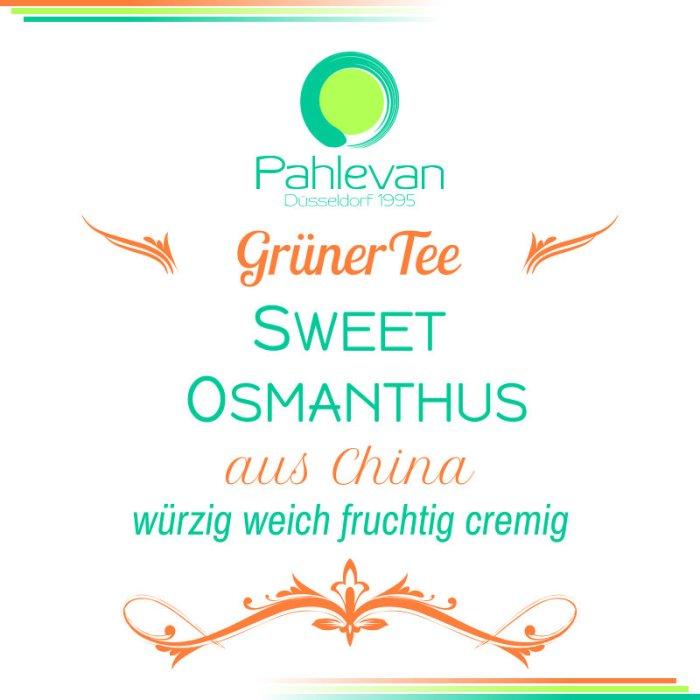 Grüner Tee Sweet Osmanthus   China würzig weich fruchtig cremig von Tee Pahlevan