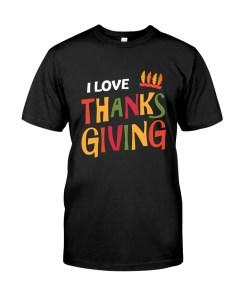 I love Thanksgiving Classic T-Shirt